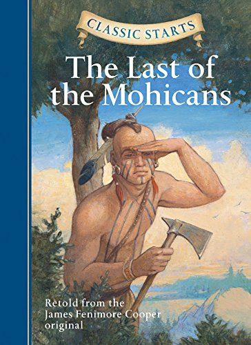 Classic Starts™: The Last of the Mohicans