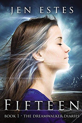 FIFTEEN (The Dreamwalker Diaries Book 1) by [Estes, Jen]