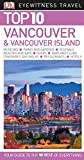 Top 10 Vancouver and Vancouver Island (Pocket Travel Guide)