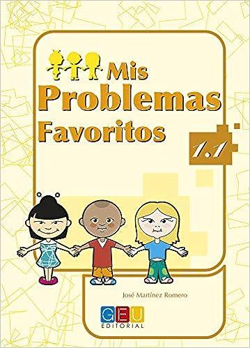 Libro PDF Gratis Mis problemas favoritos 1.1 / Editorial GEU / 1º Primaria / Mejora la resolución de problemas / Recomendado como repaso / Con actividades sencillas