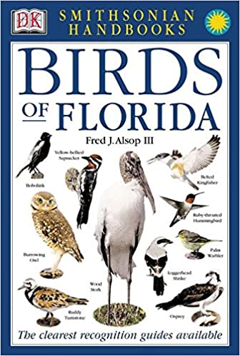 Smithsonian Handbooks Birds of Florida by Fred J Alsop III (Click on photo to purchase from Amazon)