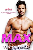 MAX: A Friends to Lovers Romance by [Crescent, Tara]