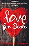 Love for Scale
