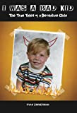 I was a Bad Kid: True Tales of a Deceptive Child