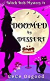 Doomed by Dessert (Witch Itch Cozy Mystery Book 1)
