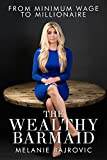The Wealthy Barmaid: From Minimum Wage to Millionaire