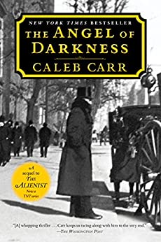 The Angel of Darkness: A Novel (Dr. Lazlo Kreizler Book 2) by [Carr, Caleb]