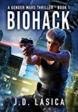 Biohack: A high-tech conspiracy thriller (Gender Wars Book 1)