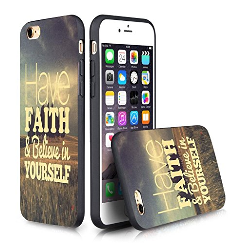 Apple 6/6S Case iPhone 6S (4.7 inches) Black Case TPU- have faith & believe in yourself