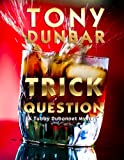 Trick Question: A Hard-Boiled New Orleans Legal Thriller (Tubby Dubonnet #3) (The Tubby Dubonnet Series)