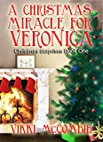 A Christmas Miracle for Veronica (Christmas Surprises Book 1)