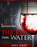 Thicker Than Water (Blood Brothers Vampire Series Book 1)