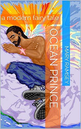 Ocean Prince: a modern fairy tale by [Ramsey, Mary]