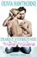 Dearest Stepbrother: Triple Trouble (Book 1)