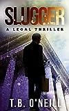 Slugger: A Legal Thriller