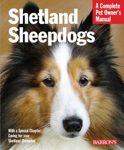 Shetland Sheepdogs (Complete Pet Owner's Manual) 1