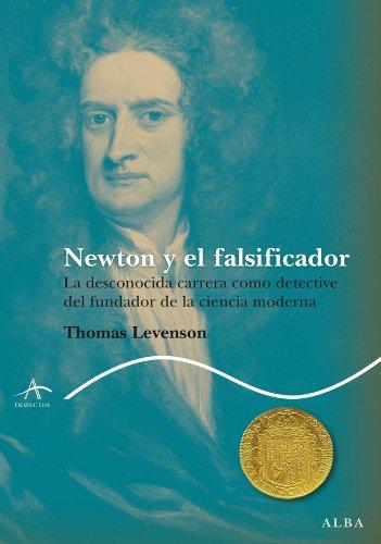 Newton y el falsificador (Trayectos Lecturas/Ciencia) (Spanish Edition)