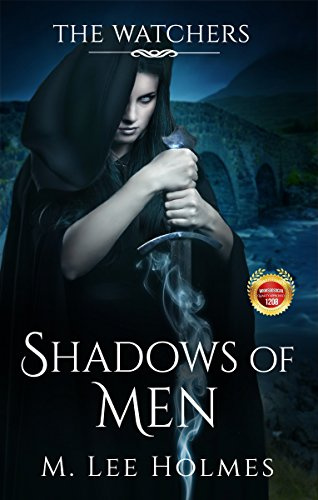 Shadows of Men (The Watchers Book 1) by [Holmes, M. Lee]
