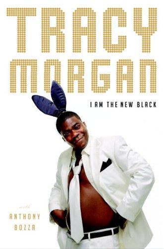 I Am the New Black by [Morgan, Tracy, Bozza, Anthony]