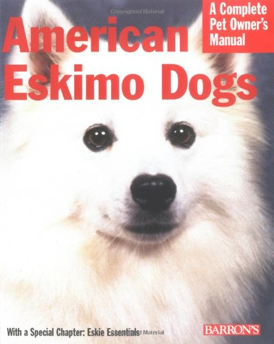 American Eskimo Dogs (Complete Pet Owner's Manual) 1