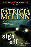 Sign Off (Caught Dead in Wyoming mystery series, Book 1)
