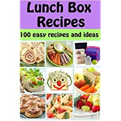 Lunch Box Recipes: 100 easy recipes and ideas for kids packed lunches (Family cooking series) (Volume 5)