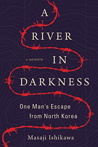 A River in Darkness: One Man's Escape from...