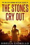 The Stones Cry Out: #1 (The Raleigh Harmon Mysteries)