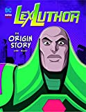 Lex Luthor: An Origin Story (DC Super-Villains Origins)