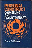 Personal Construct Counselling and Psychotherapy (Methods in Psychotherapy)