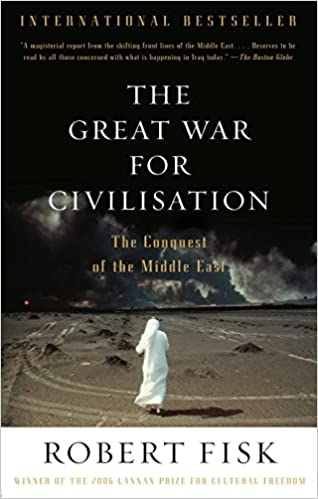 The Great War for Civilisation: The Conquest of the Middle East: Amazon.it:  Fisk, Robert: Libri in altre lingue