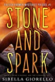Stone and Spark: Book 1 (The Raleigh Harmon Prequel Mysteries)