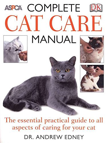 Complete Cat Care Manual: The Essential, Practical Guide to All Aspects of Caring for Your Cat 1