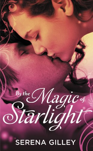 By the Magic of Starlight by Serena Gilley