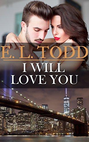 Te amaré (Para toda la eternidad nº 23) – E. L. Todd