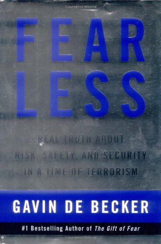 Fear Less: Real Truth About Risk, Safety, and Security in a Time of Terrorism