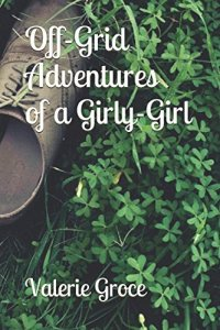 Off-Grid Adventures of a Girly-Girl