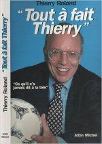 Tout à fait Thierry : Ce qu'il n'a jamais dit à la télé