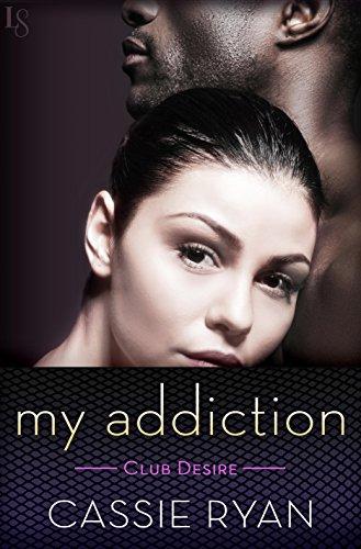 My Addiction (Club Desire Book 2) by [Ryan, Cassie]