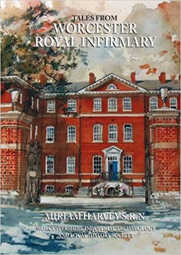 Tales from Worcester Royal Infirmary