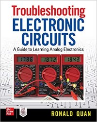 Troubleshooting Electronic Circuits: A Guide to Learning Analog Electronics (Retail)