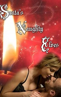 Santa's Naughty Elves by [Cox, K.M., Wrights, Jessie, Calderwood, Bryce, La Roux, Alice, Hawley, Ashlei, Tann, Bryan, Millosovich, Tracy]
