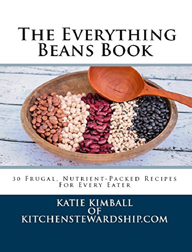The Everything Beans Book: 30 Frugal, Nutrient-Packed Recipes for Every Eater