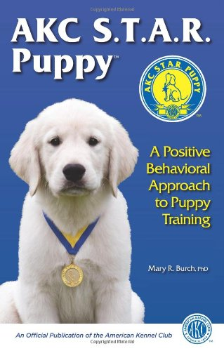 AKC STAR Puppy: A Positive Behavioral Approach to Puppy Training