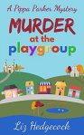 Murder At The Playgroup (Pippa Parker Mysteries Book 1) by [Hedgecock, Liz]