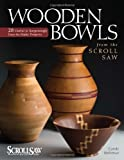 Wooden Bowls from the Scroll Saw (Scroll Saw Woodworking & Crafts Book) by Carole Rothman (7-Mar-2010) Paperback