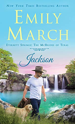 Jackson: Eternity Springs: The McBrides of Texas by [March, Emily]