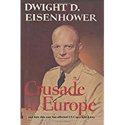 Crusade in Europe by Dwight D. Eisenhower and how this case has affected US Copy