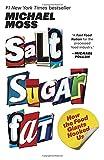 Salt Sugar Fat: How the Food Giants Hooked Us