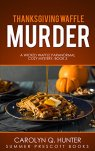 Thanksgiving Waffle Murder (Wicked Waffle Paranormal Cozies Book 3) by [Hunter, Carolyn Q.]